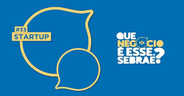Dicas para empreender no mercado de startup no podcast do Sebrae Minas